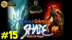 Shade Wrath of Angels 2004 Gameplay Walkthrough HD 1080p Part 15: The Ma...