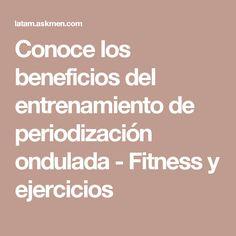 Conoce los beneficios del entrenamiento de periodización ondulada - Fitness y ejercicios