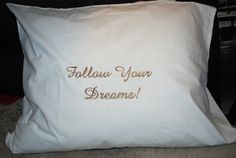 Embroidered Follow your dreams! pillowcase, Mother's Day Gifts, inspirational, embroidered text