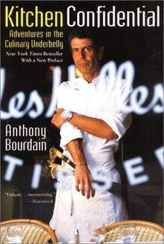 'Kitchen Confidential: Adventures in the Culinary Underbelly' by Anthony Bourdain: A New York City chef recounts his experiences in the restaurant business, and exposes abuses of power, sexual promiscuity, drug use, and other secrets of life behind kitchen doors.