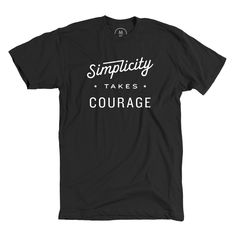 """Simplicity Takes Courage"" designed by Brandon Rike. Words to live err..design by. Taken from my talk at WMC Fest.  https://vimeo.com/76070769"