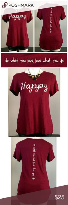 """Hi-Lo Happy Shirt NWOT - Wine red shirt with the words """"Happy""""  on the front and """"do what you love, love what you do"""" on the back. Very soft and stretchy.   Measurements laying flat: Underarm to underarm: 17.5 in.  (Front) Shoulder to bottom hem: 24.5 in.  (Back) Shoulder to bottom hem: 28 in.  Bottom hem width: 22.5 in.   PRICE IS FIRM. Bundle and save! Sorry, no trades. Tops Tees - Short Sleeve"""