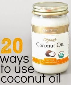 Can't believe I didn't invent this: How-To Use Coconut Oil {20 Creative Ideas}