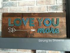 "Custom board - measures 24"" x 10"". #stringart #loveyoumore Facebook.com/strungbyshawna"