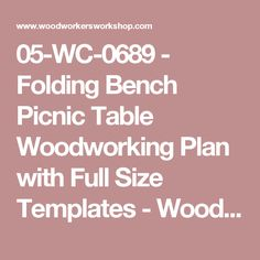 05-WC-0689 - Folding Bench Picnic Table Woodworking Plan with Full Size Templates  - WoodworkersWorkshop® Online Store