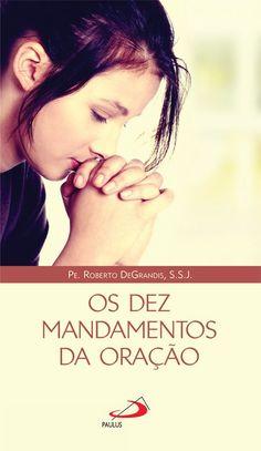 Capa: Dhan de Oliveira (Anderson Daniel)  http://www.paulus.com.br/loja/os-dez-mandamentos-da-oracao_p_1085.html