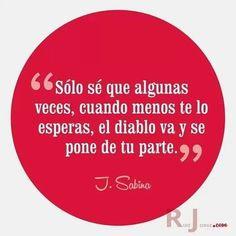 30 Frases de Joaquín Sabina, Hazte el amor, Hazle el amor.