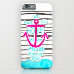 Need a new phone or iPod case? click on the image to see this cute and colorful case and to check out millions of other artists cases for sale! This is based on the scripture found in Hebrews 6:19 We have this hope as an anchor for our soul.   This print also comes in tons of other items such as pillows, clocks, duvet covers, and so much more!   http://society6.com/product/we-have-this-hope-anchor-pinkblue_iphone-case?curator=hollyjonesecu