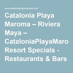 Catalonia Playa Maroma - Riviera Maya - All Inclusive Resort & Spa - Call Toll Free: or Book Online All Inclusive Resorts, Riviera Maya, Resort Spa, Restaurant Bar, Restaurants, Voyage, Restaurant