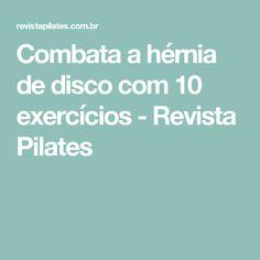Combata a hérnia de disco com 10 exercícios - Revista Pilates