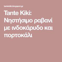 Tante Kiki: Νηστήσιμο ραβανί με ινδοκάρυδο και πορτοκάλι Greek Sweets, Blog, House, Home, Blogging, Homes, Houses