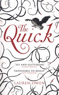'A suspenseful, gloriously atmospheric first novel, and a feast of gothic storytelling that is impossible to resist.' - Kate Atkinson The Quick by Lauren Owen Best Scary Books, Good Books, Books To Read, Writing Programs, Beautiful Book Covers, First Novel, Historical Fiction, Fiction Books, Vintage Books
