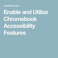 A step-by-step tutorial detailing the multiple accessibility-related features included in Chrome OS, as well as how to enable each of them. Google Chrome, Chromebook, Enabling, Apps, Tech, Education, Awesome, Life, Ideas