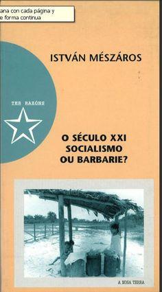 O Século XXI : socialismo ou barbarie? / István Mészáros ; [traducción, Rafael Villar]