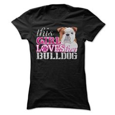 this girl loves her BULLDOG T-Shirts, Hoodies (22.99$ ==► Order Here!)