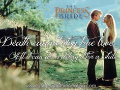 """Top Romantic Movie Quotes of All Time brought to you by Quotes Worth Repeating """"death cannot stop true love, all it can do is delay it for awhile"""" Top Romantic Movies, Romantic Movie Quotes, Favorite Movie Quotes, Romantic Photos, Favorite Things, Quotes By Famous People, Famous Quotes, Amazing Quotes, Great Quotes"""