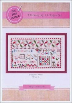 Patchwork Is Happiness is the title of this cross stitch pattern from The Pink Needle.