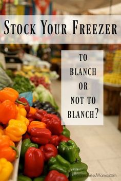 Follow these rules when you blanch vegetables | PreparednessMama
