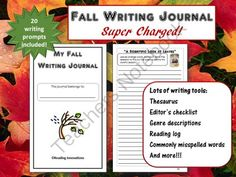 Fall Writing Journal:  Super Charged with lots of extras! from ReadingInnovations from ReadingInnovations on TeachersNotebook.com (18 pages)  - This fall writing journal is super charged with 30 pages of tools and prompts to support your student writers! It includes a thesaurus, six trait descriptions, editor's checklist and much more! There are 20 fall-related writing prompts to give students a