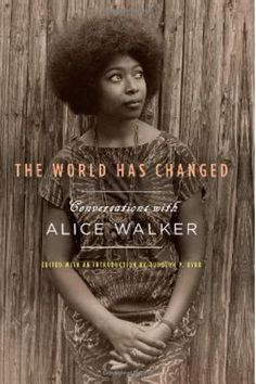 The World Has Changed Conversations With Alice Walker  |  Loving this Alice Walker photo!
