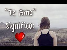 Especialmente Para Ti ♥ TE AMO SIGNFICA...
