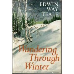 Edwin Way Teale, a 4 volume set describing his travels across America through the four seasons