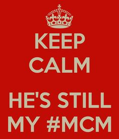 keep-calm-hes-still-my-mcm.png (600×700)