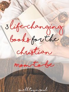 Every Christian mom-to-be needs to read these 3 books!