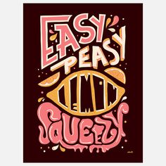 Easy Peasy Lemon Squeezy - need this sign for my classroom, I say this all the time