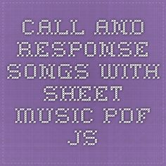 Call and response songs with sheet music pdf.js