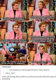 Julie Andrews Is The Queen Of Everything and this just shows how wonderful a man Walt Disney was ❤ Disney Pixar, Walt Disney, Disney And Dreamworks, Disney Love, Disney Magic, Disney Stuff, Humour Disney, Disney Memes, Funny Disney