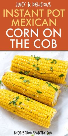 Instant Pot Corn on the Cob is quick and easy to make! Two simple ingredients are all that's needed to get sweet, tasty, perfectly cooked corn on the cob. Vegan Mexican Recipes, Vegan Dinner Recipes, Chilli Recipes, Lunch Recipes, Yummy Recipes, Healthy Recipes, Easy Potluck Recipes, Supper Recipes, Side Recipes