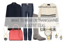 What to wear on Thanksgiving: 4 stylish and comfortable outfits| 40plusstyle.com