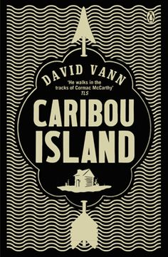 David Vann's novel Caribou Island