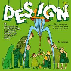 D.E.S.I.G.N - dagligdags elementære småting, indbo og gakket nips - bog - Det er underholdning og samtidig detaljeret formidling af, hvad design egentlig er, hvad designere er for et folkefærd, og hvilke udødelige designs, der er blevet skabt gennem årene.