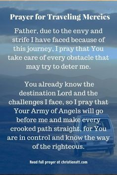 I pray travelling mercies while on this trip I am about to take. Father, I pray that You take care of every obstacle that may try to deter me Prayer Of Praise, God Prayer, Power Of Prayer, Daily Prayer, Prayer Scriptures, Prayer Quotes, Bible Verses, Faith Quotes, Bible Quotes