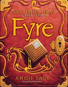 Septimus Heap, Book Seven: Fyre by Angie Sage, Illustrated by Mark Zug