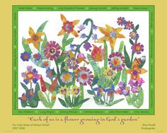 keeping with the flower theme  What You Get  Gallery #1 - Classroom Projects & Auction Posters  Gallery #2 - Individual Artists  Kid's Art Project Fundraising Secrets  FAQs  Testimonials  Prices / Reprints  Order Form  Contact us      Back to Gallery        Title: 23-Each of us is a flower growing...  Style: Horizontal - Bottom Weighted