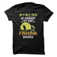 stress is caused by not fishing enough T-Shirts, Hoodies. GET IT ==► https://www.sunfrog.com/Holidays/stress-is-caused-by-not-fishing-enough-79781747-Guys.html?id=41382