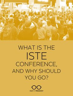 If you've never been to the ISTE conference—or if you've never even heard of ISTE—this overview will help you understand what all the fuss is about. Technology Tools, Educational Technology, Cult Of Pedagogy, Professional Development For Teachers, 21st Century Learning, New Classroom, Instructional Design, Teaching Strategies, Student Gifts