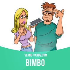 """Bimbo"" means an attractive but stupid young woman.  Example: Linda says most of the women who marry professional footballers look like bimbos whose main interest in life is shopping."
