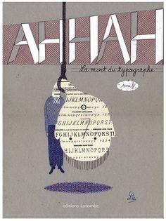 AHHAH La mort du typographe _ Eric Lambe