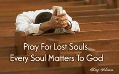 As followers of Jesus, our prayers for other souls will create a chain of faith stronger than anything else.