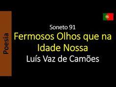 Sonetos - Poemas de Amor - Luís Vaz de Camões: Soneto 91 - Fermosos Olhos que na Idade Nossa