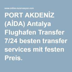 PORT AKDENİZ (AİDA) Antalya Flughafen Transfer 7/24 besten transfer services mit festen Preis.