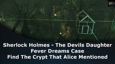 Sherlock Holmes The Devil's Daughter Fever Dreams Find The Crypt That Alice Mentioned