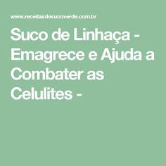 Suco de Linhaça - Emagrece e Ajuda a Combater as Celulites -
