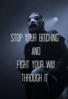 Slipknot always get to the front, even dethklock, best way to have fun and be in the front so Corey can spit water on you. Lol and it's exercise.