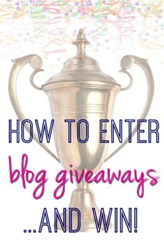 How to enter blog giveaways and WIN! Where to find giveaways and the #1 tip for winning