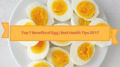 Top 7 Benefits of Egg | Best Health Tips 2017